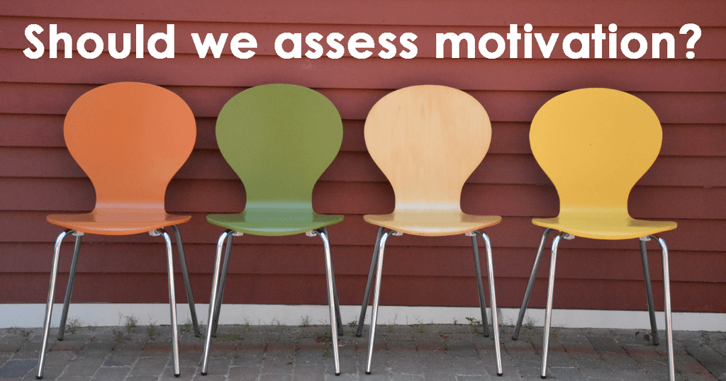 Should we assess motivation?