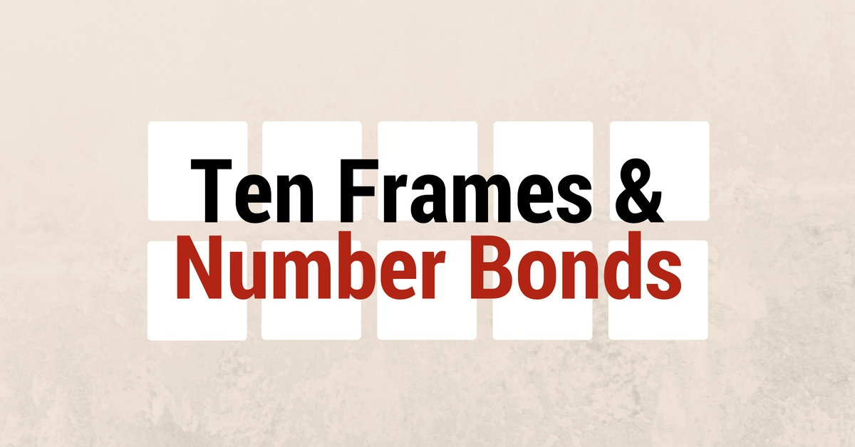 Ten Frames and Number Bonds