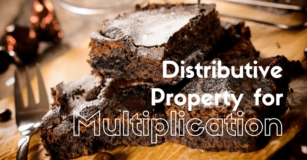 Distributive Property for Multiplication
