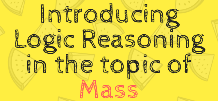 Introducing Logic Reasoning in the Topic of Mass