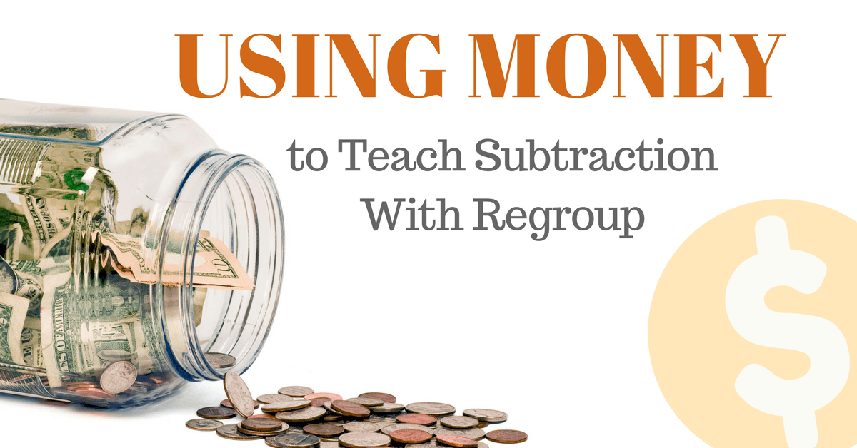 Using Money to Teach Subtraction with Regroup