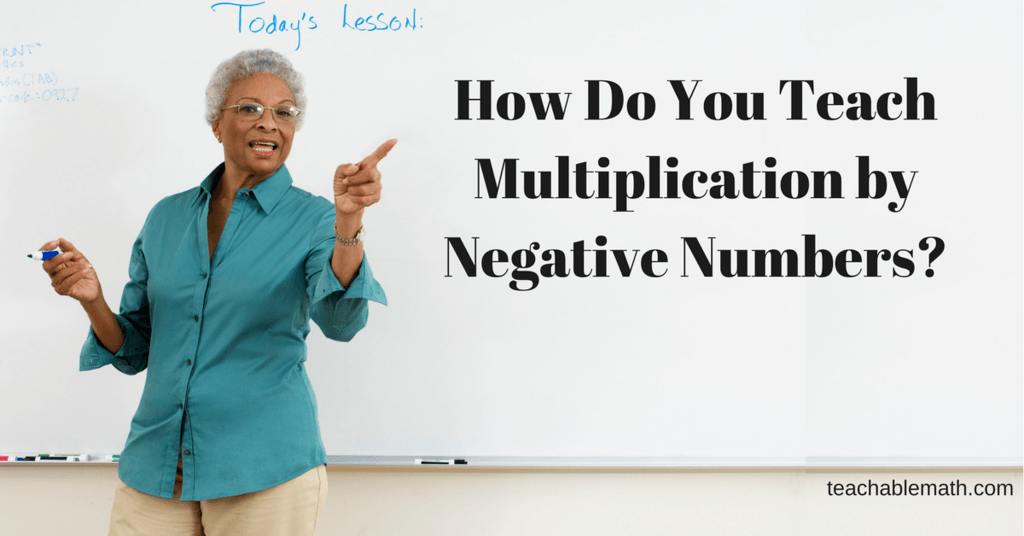 How Do You Teach Multiplication by Negative Numbers