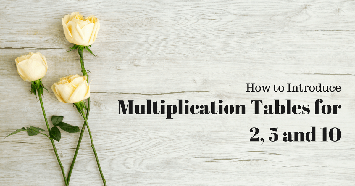 How to Introduce Multiplication Tables for 2, 5 and 10