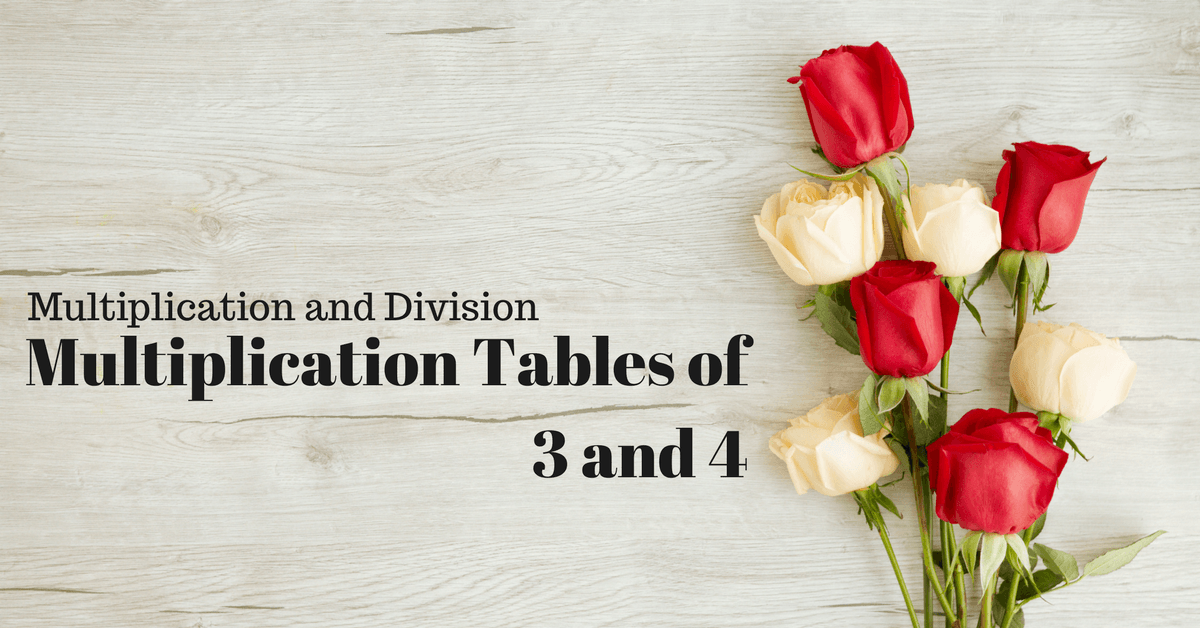 Multiplication Tables of 3 and 4
