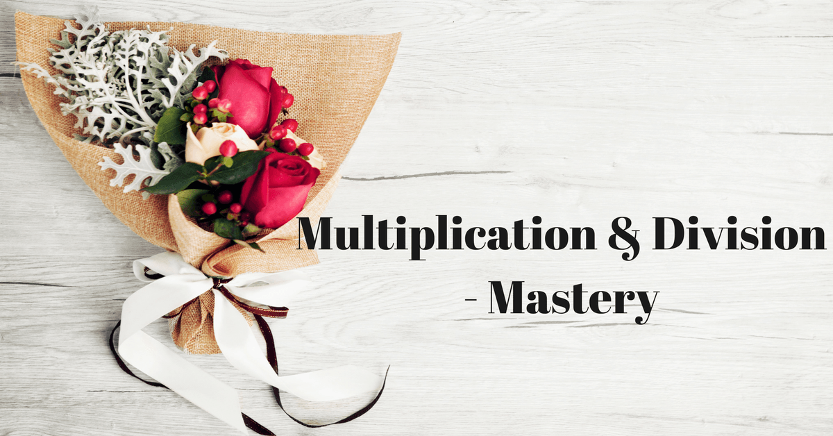 Multiplication and Division – Mastery